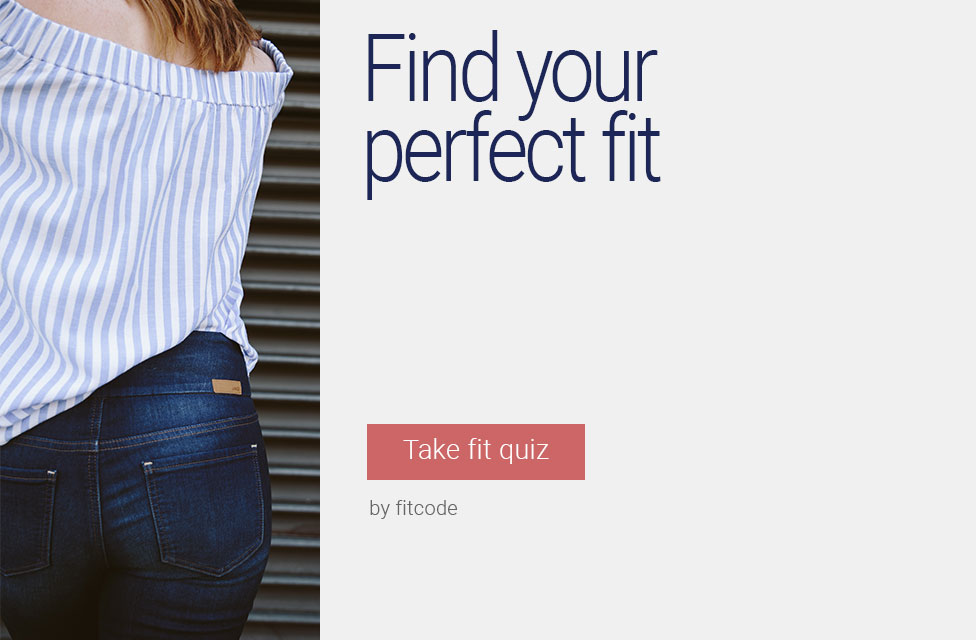 Jag Jeans | Find your perfect fit  | Shop the best fitting styles for your body type. | Take fit quiz