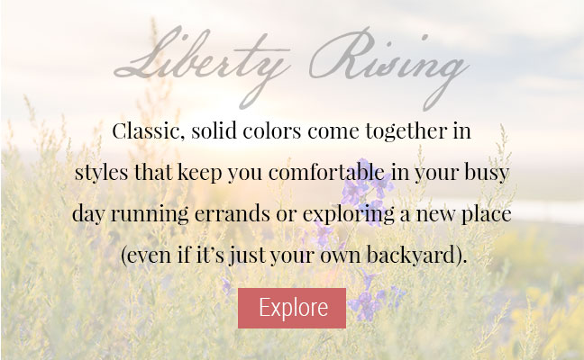 JAG Jeans | Liberty Rising | Classic, solid colors come together in styles that keep you comfortable in your busy day running errands or exploring a new place (even if it's just your own backyard). | Explore Liberty Rising